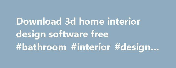 Best 25 3d design software ideas on pinterest house for Free 3d bathroom design software