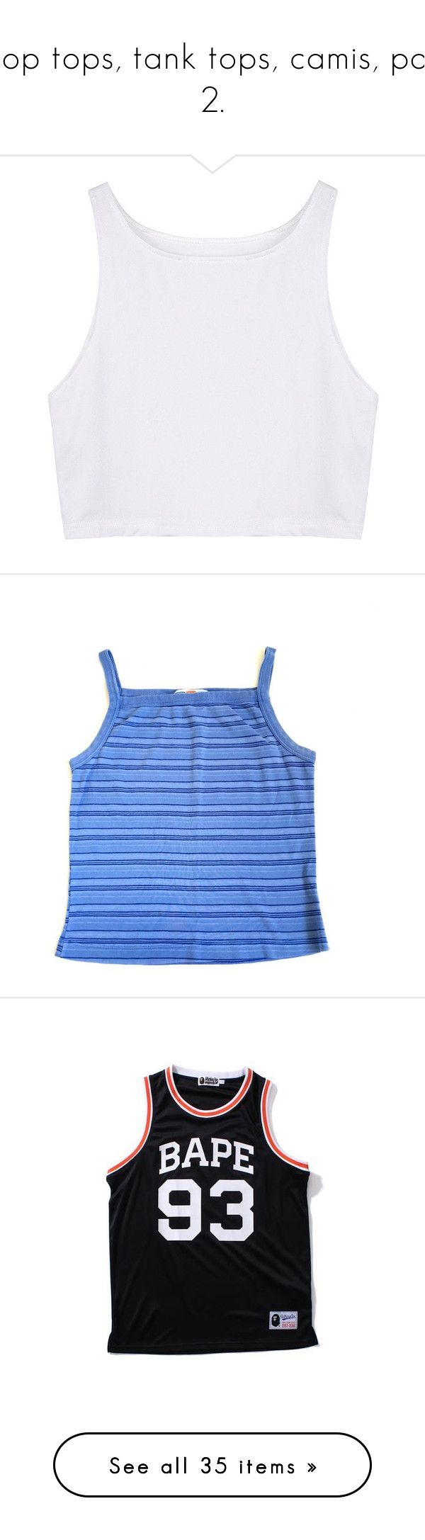 """""""crop tops, tank tops, camis, part 2."""" by trillestqueen ❤ liked on Polyvore featuring tops, crop top, shirts, crop tank, no sleeve shirt, cropped shirts, print shirts, collared shirt, strappy top and stripe top"""