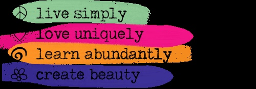 My 8 word mission: Live simply, love uniquely, learn abundantly, create beauty.