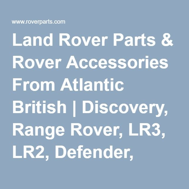 Land Rover Parts Amp Rover Accessories From Atlantic British