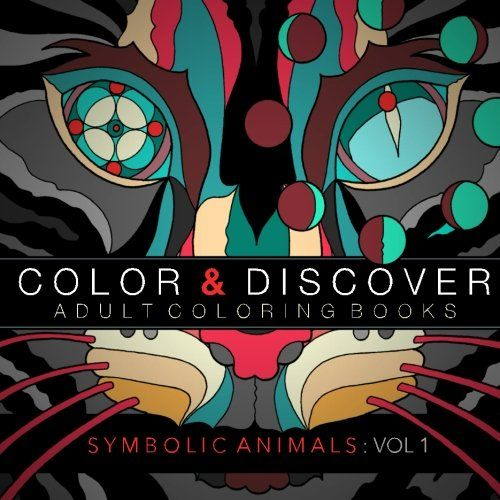 Color And Discover Adult Coloring Books Symbolic Animals Volume 1 By Steven