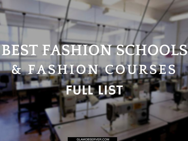 Best Fashion Schools & Courses 2015-2016- FULL LIST