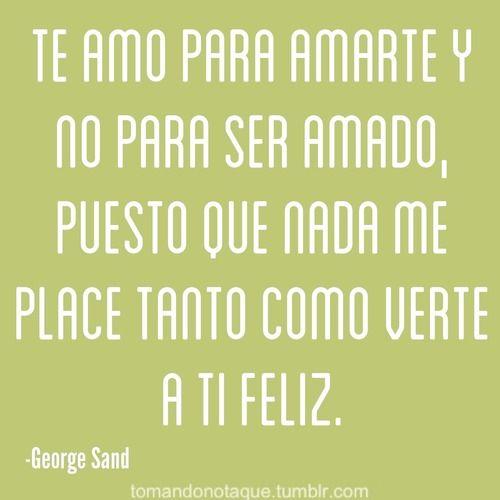 #Frases • frase de #amor -George Sand #citas