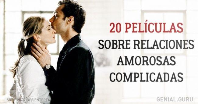 20 Películas sobre relaciones amorosas complicadas