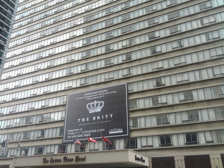 Sutton Place Hotel about to become the Britt Condos at Toronto's Wellesley and Bay Intersection