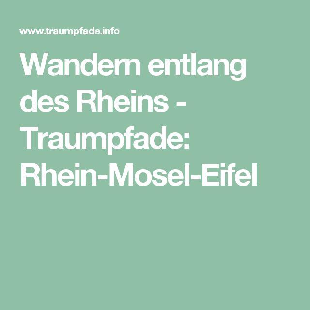 Wandern entlang des Rheins - Traumpfade: Rhein-Mosel-Eifel
