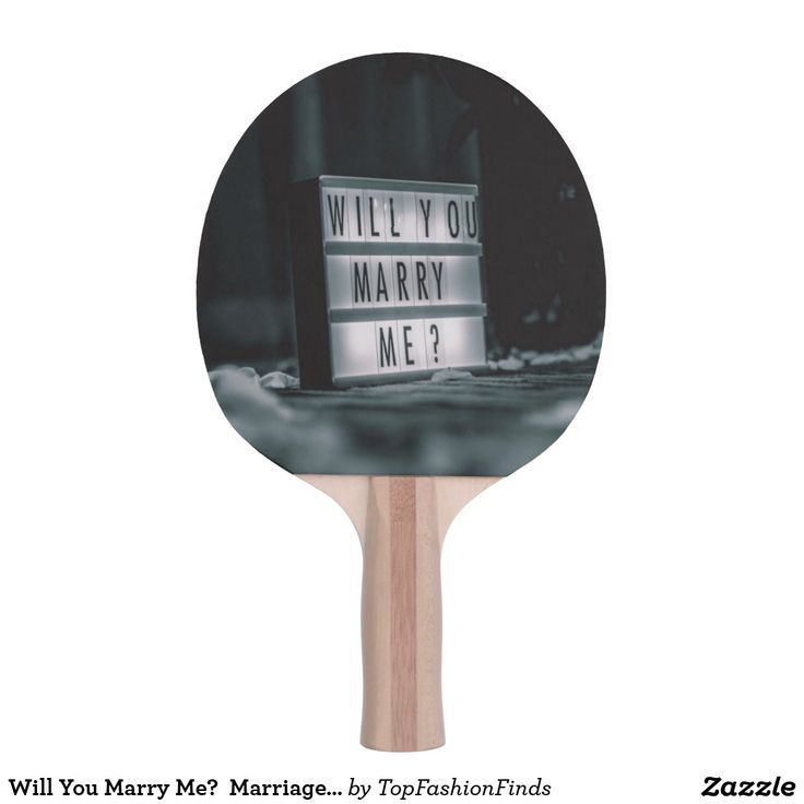 Will You Marry Me? Marriage Proposal Romantic Ping Pong Paddle | Zazzle.com