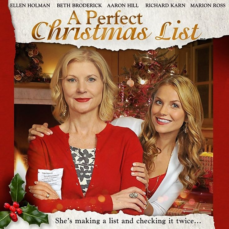 A Perfect Christmas List is a 2014 ION Television Network Original Movie starring Ellen Hollman, Beth Broderick, Aaron Hill, Richard Karn and Marion Ross. Plot: As a last wish, a recently hospitalized grandmother, Evie, tasks her daughter and granddaughter, Sara, with a list of festive accomplishments to do together before Christmas, hoping that the adventure of the experience will repair their relationship. Along the way, Sara discovers an unlisted Christmas adventure of her own.