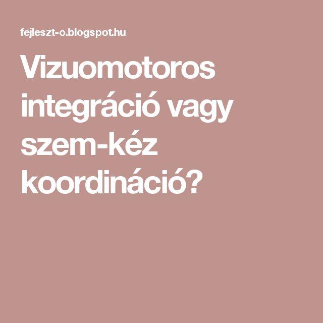 Vizuomotoros integráció vagy szem-kéz koordináció?