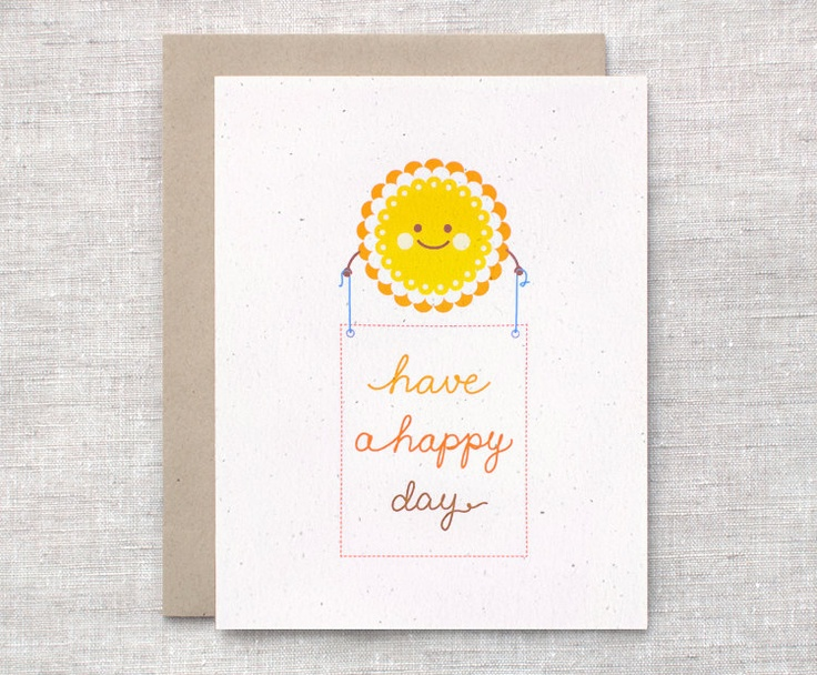 perfect sentiment Sunshine Card - Happy Day Card, Eco Friendly Friendship Card, Get Well Card. $4.00, via Etsy.