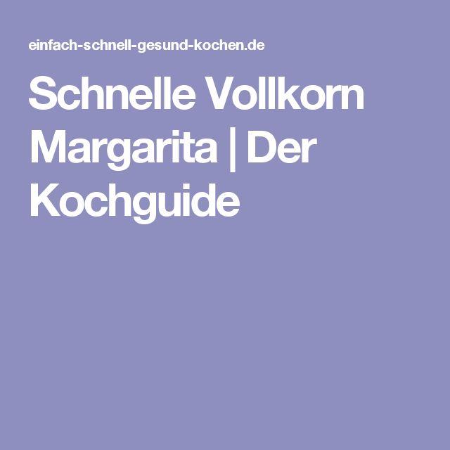 Schnelle Vollkorn Margarita   Der Kochguide