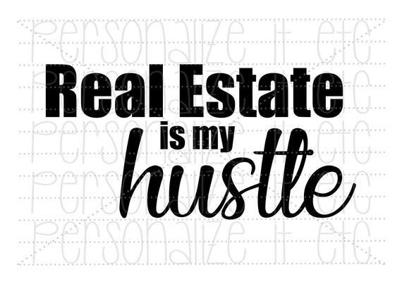 Real Estate Is My Hustle Svg File Hustle Svg Instant Etsy Diy Graphic Tee Svg Silhouette Svg