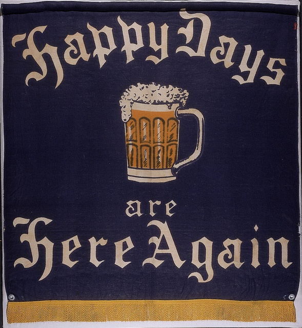 Banner celebrating Franklin D. Roosevelts 1932 victory and the end of prohibition--with a cold, foamy brew.