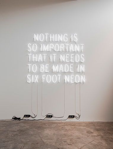 """Kelly Mark, """"Nothing Is So Important That it Needs To Be Made In Six Foot Neon"""", 2009, neon & transformers"""