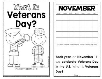 This 10-page student book is a nice addition to your plans and activities for Veterans Day. The simple text teaches the children when Veterans Day is observed, as well as the history and purpose of the holiday.Key vocabulary words have been underlined and traceable sight words are included throughout the text.All pages provide simple images to color and the first page invites the children to complete the November calendar by filling in the numbers and coloring Veterans Day red.