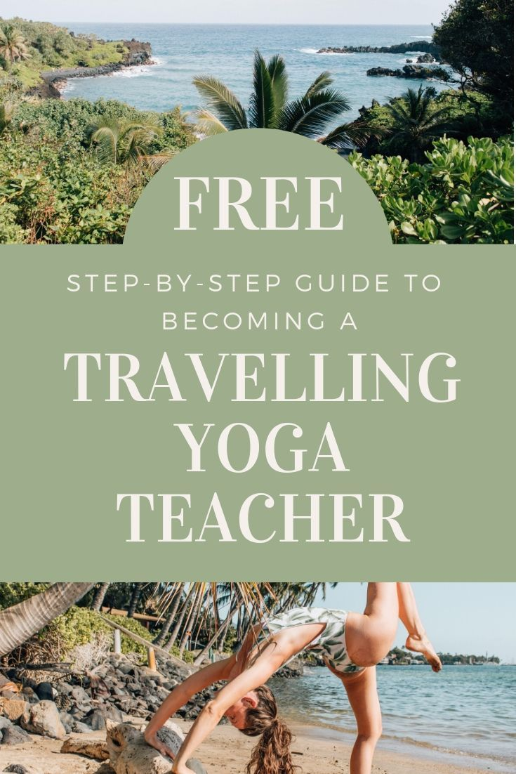 8 Steps To Becoming A Travelling Yoga Teacher Yoga Teacher Jobs Teaching Yoga Yoga Teacher