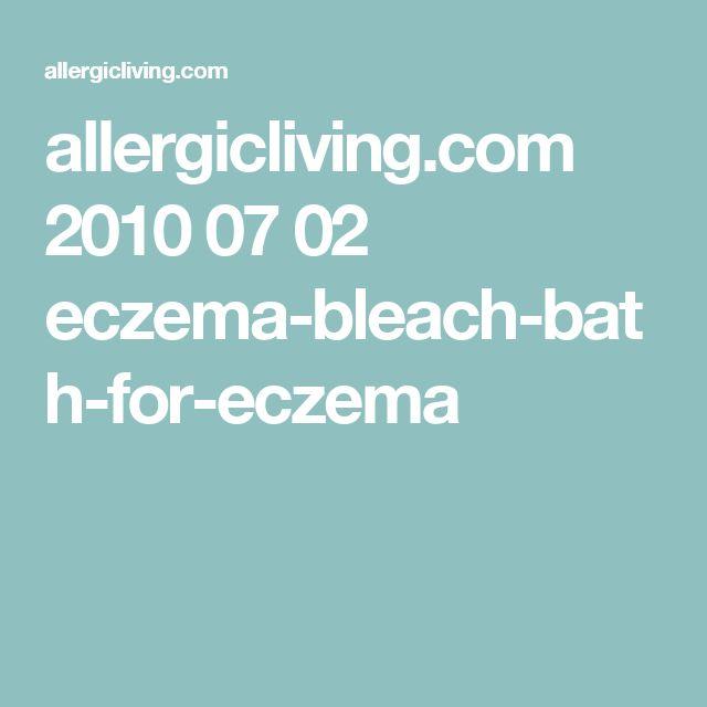 allergicliving.com 2010 07 02 eczema-bleach-bath-for-eczema
