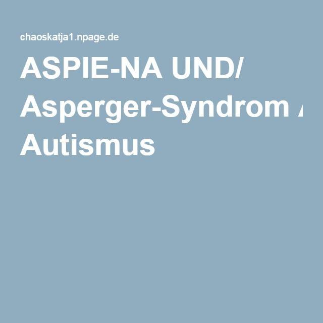 ASPIE-NA UND/ Asperger-Syndrom Autismus