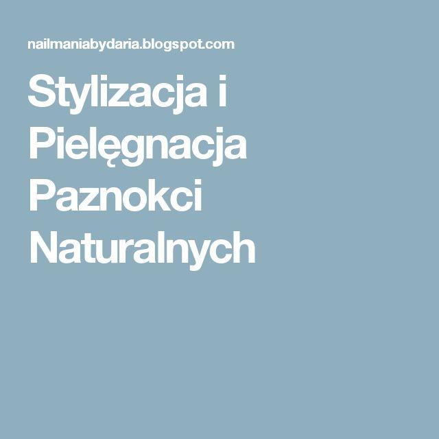 Stylizacja i Pielęgnacja Paznokci Naturalnych