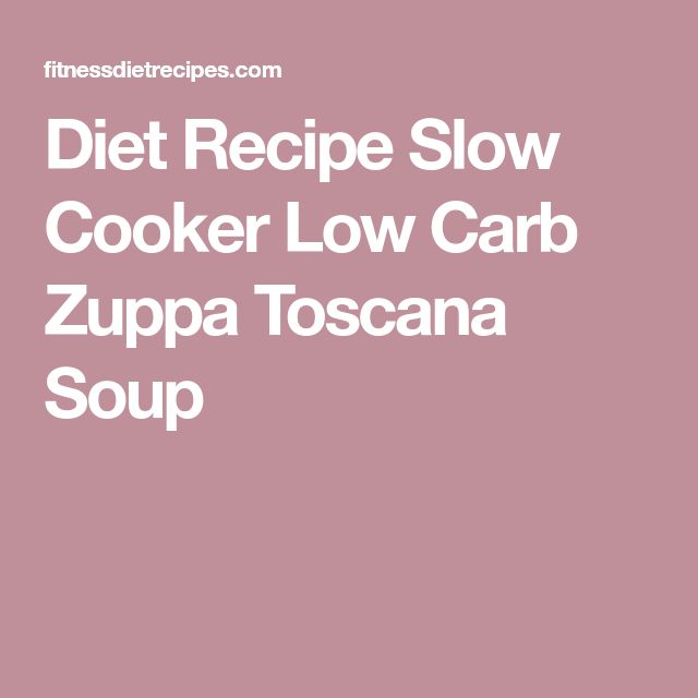Diet Recipe Slow Cooker Low Carb Zuppa Toscana Soup