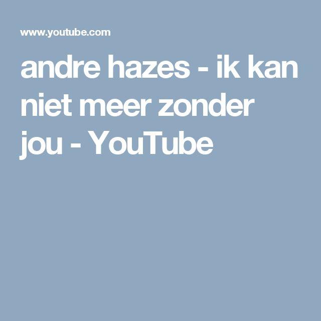 andre hazes - ik kan niet meer zonder jou - YouTube