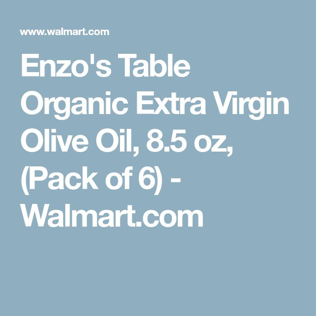 Enzo's Table Organic Extra Virgin Olive Oil, 8.5 oz, (Pack of 6) - Walmart.com