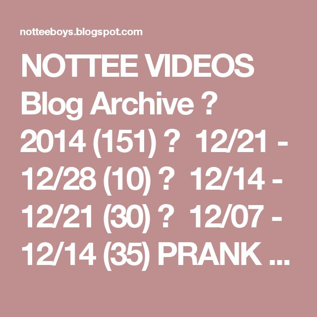NOTTEE VIDEOS Blog Archive ▼ 2014 (151) ► 12/21 - 12/28 (10) ► 12/14 - 12/21 (30) ▼ 12/07 - 12/14 (35) PRANK ROCKS PUBLIC SHOCKS YOUNG FOOTBALL PLAYERS HAVING FUN WITH COACH CUTE PENGUIN DANCE EMOTIONAL AND TOUCHY PRANK LOVELY CAT ENTERTAINING A KID CHUBBY SOKOLOVA BIRTHDAY DANCE ANAK AND ZAKY PRESENTATION TRAIN FUN OF TRIO CHUVAKI AND LEFT LET ME ENTERTAIN YOU BULLYING OUTDOOR WITH UNKNOWN PEOPLE BAD ROOSTER PINCHED INNOCENT KID DANCE WITH FULL ENERGY DONT STAND ON YOUR FRIEND YOUNG…