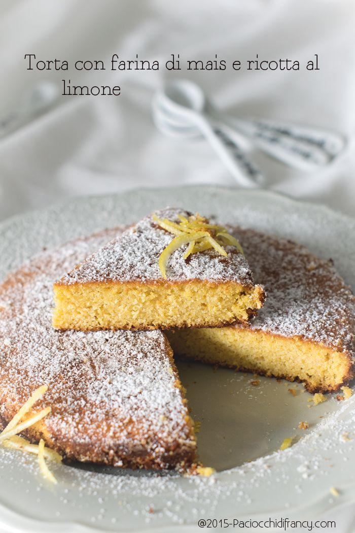 Paciocchi di Francy: Torta con farina di mais e ricotta al limone ( senza glutine e senza zucchero)