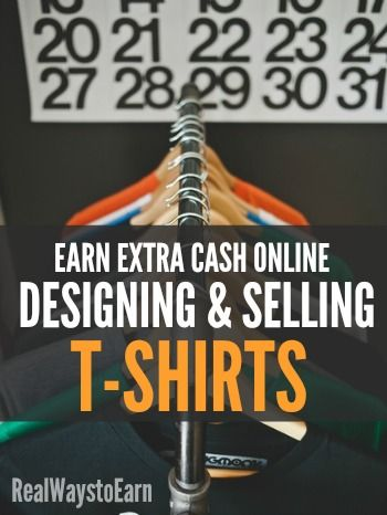 A fun way to earn extra cash -- designing and selling your own t-shirts! Who hasn't had a great idea for a t-shirt slogan before?
