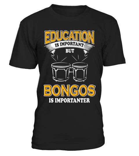"""# Bongo Drum T-shirt For Women/Men, Bongos Importanter shirt .  Special Offer, not available in shops      Comes in a variety of styles and colours      Buy yours now before it is too late!      Secured payment via Visa / Mastercard / Amex / PayPal      How to place an order            Choose the model from the drop-down menu      Click on """"Buy it now""""      Choose the size and the quantity      Add your delivery address and bank details      And that's it!      Tags: '' Education Is…"""