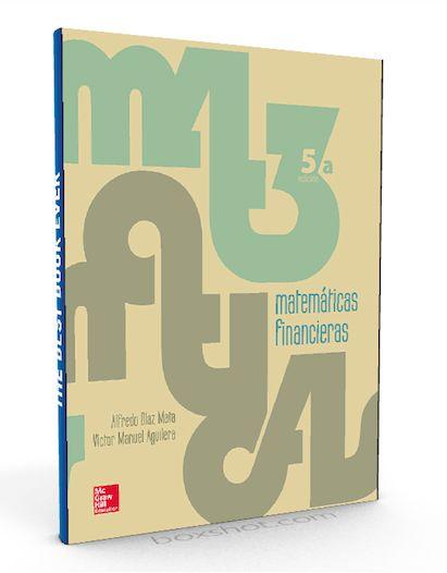 Matemáticas financieras – Alfredo Díaz Mata – PDF – Ebook  http://librosayuda.info/2016/02/02/matematicas-financieras-alfredo-diaz-mata-pdf-ebook/