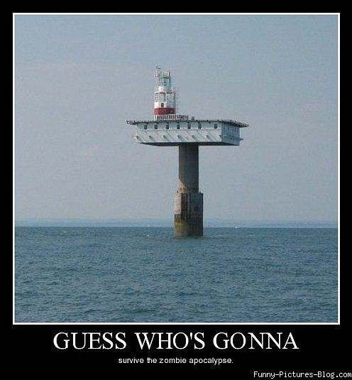 Hahaha There's a way to go. Unless the zombies can walk underwater a-la Land of the Dead.