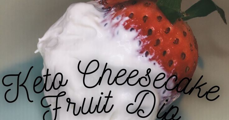 Keto Cheesecake Fruit Dip on I Made The Pie Blog http://imadethepie.blogspot.com/2017/05/keto-cheesecake-fruit-dip.html