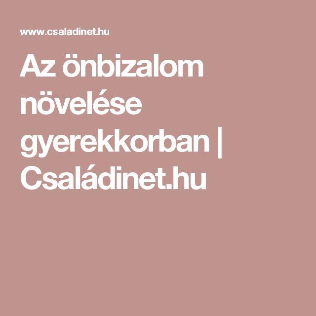 Az önbizalom növelése gyerekkorban | Családinet.hu