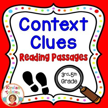 Context Clues -This Context Clues Reading Passages product offers print and go, common core aligned, context clues activities for 3rd-5th grade and includes four instructional pages to help students identify context clues, 3 different (full page) reading passages with three pages of printable worksheets for each passage.