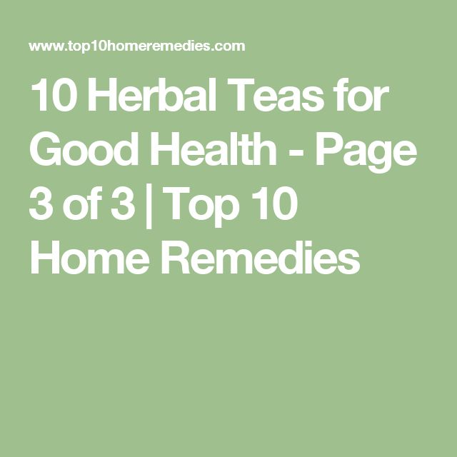 10 Herbal Teas for Good Health – Page 3 of 3 | Top 10 Home Remedies… Herbal Tea