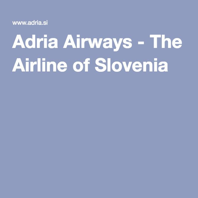 Adria Airways - The Airline of Slovenia