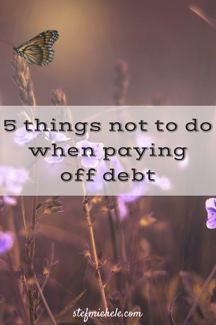 5 things not to do when paying off debt.