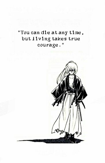 Himura Kenshin quote (FAVORITE CHARACTER I LOOK UP TO HIM SO MUCH AND HE IS THE BEST!!!)