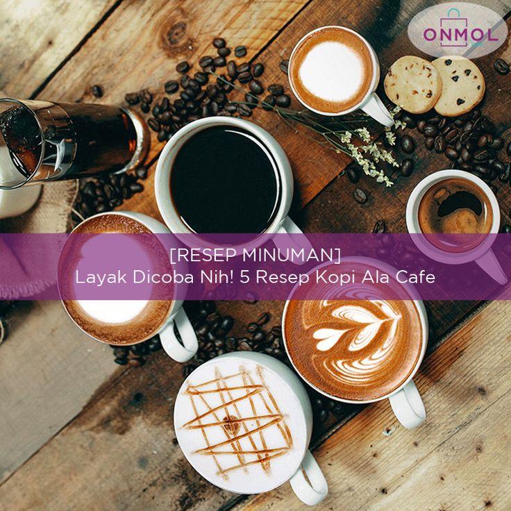 Bikin kopi ala cafe sendiri dirumah? Mudah kok.. Yuk, baca resepnya disini.. ... #OnMolID #BlogOnMol #Blog #info #onlineshop #resep