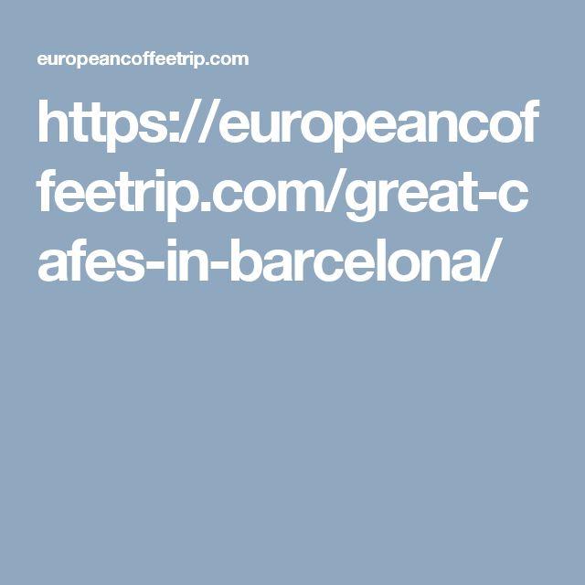 https://europeancoffeetrip.com/great-cafes-in-barcelona/