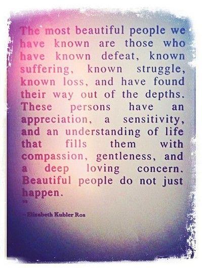 my favorite quote. beautiful people. [elizabeth kubler ross ...