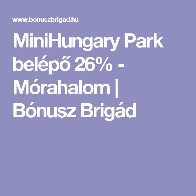 MiniHungary Park belépő 26% - Mórahalom | Bónusz Brigád