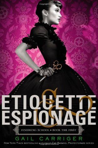 Etiquette and Espionage -- the Girl-child and I are both excited about the next book in the series... :D