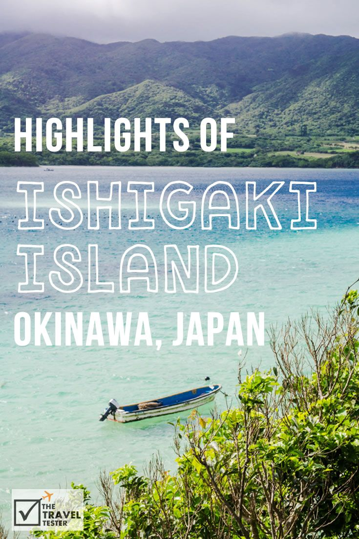 Highlights of Idyllic Ishigaki Island Okinawa Japan: Definitely Worth the Stop-Over! || The Travel Tester