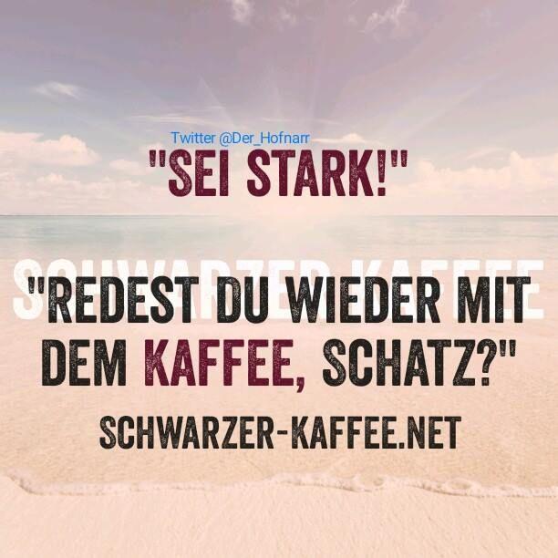 Kaffee / Lustige Sprüche