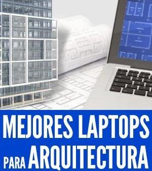 Mejores laptops para estudiantes de arquitectura