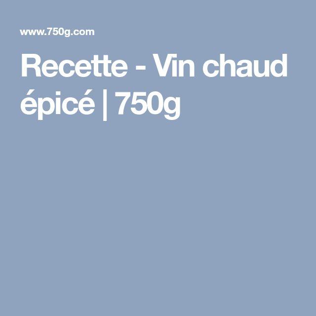 Recette - Vin chaud épicé | 750g
