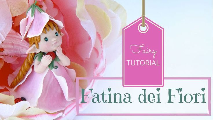 Fatina dei Fiori in Pasta Sintetica Tutorial - Polymer Clay Flower Fairy...