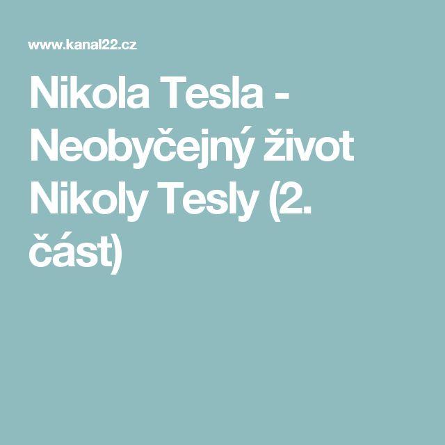 Nikola Tesla - Neobyčejný život Nikoly Tesly (2. část)
